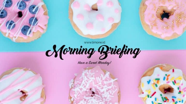 morning briefing hari ini