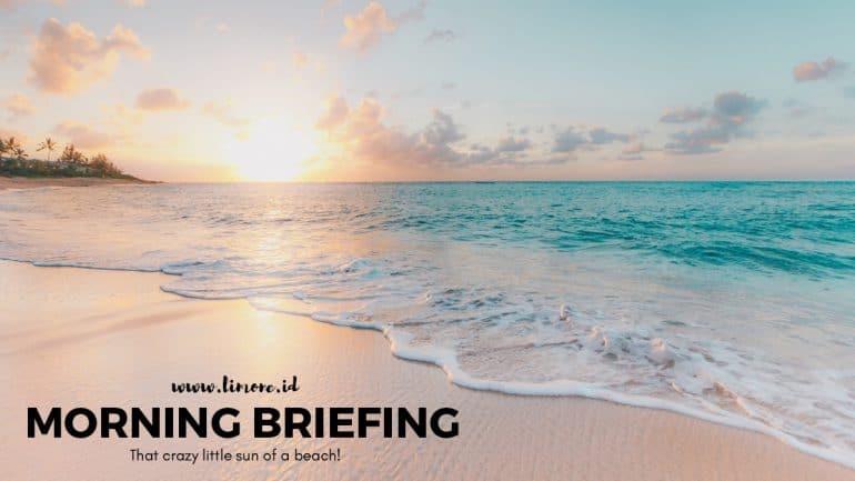 Morning Briefing 30 Juli 2020
