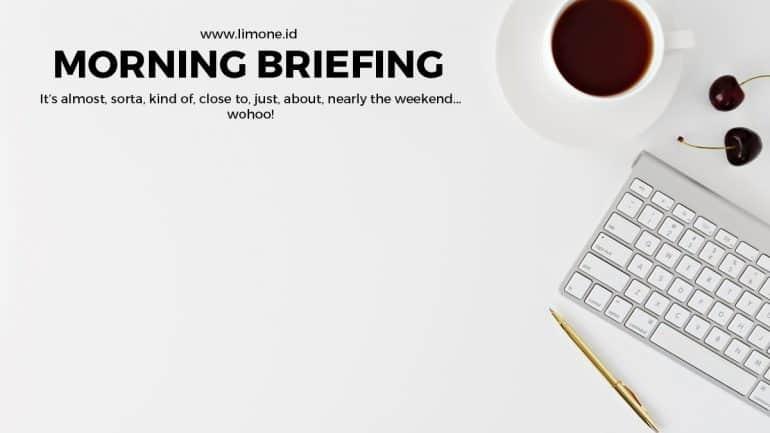 Morning Briefing 12 Agustus