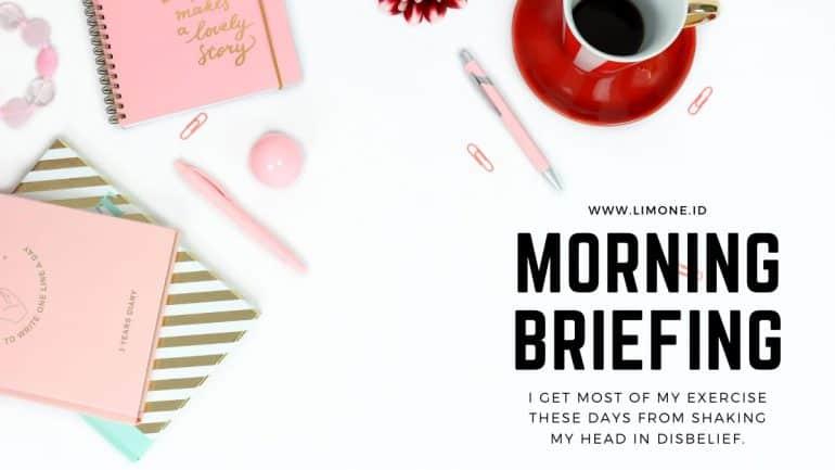 Morning Briefing 18 Agustus