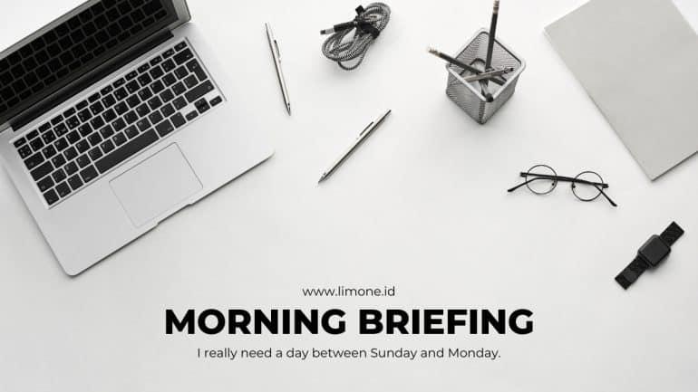 Morning Briefing 2 Agustus 2021