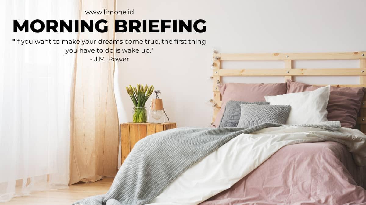 Morning Briefing 9 Agustus 2021